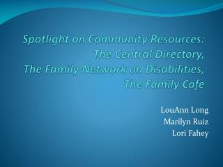 Spotlight on Community Resources: The Central Directory,  The  Family Network on  Disabilities,  The  Family  Cafe