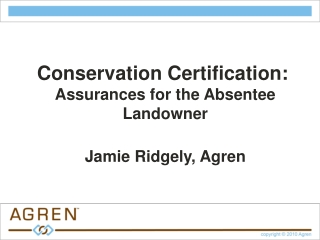 Conservation Certification:   Assurances for the Absentee Landowner Jamie Ridgely, Agren