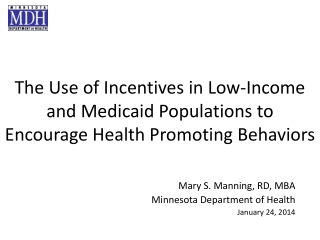 The Use of Incentives in Low-Income and Medicaid Populations to Encourage Health Promoting Behaviors