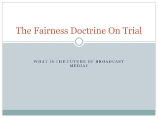 The Fairness Doctrine On Trial