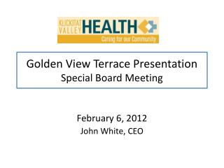 Golden View Terrace Presentation Special Board Meeting