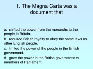 1. The Magna Carta was a document that