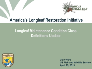 America's  Longleaf Restoration Initiative Longleaf Maintenance Condition Class Definitions Update