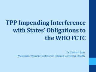 TPP  Impending Interference with States' Obligations to  the WHO FCTC