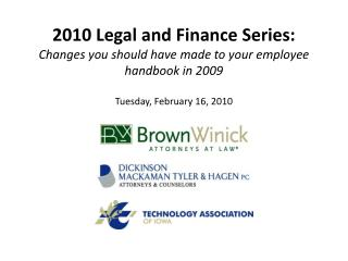 2010 Legal and Finance Series: Changes you should have made to your employee handbook in 2009 Tuesday, February 16, 201