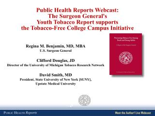 Public Health Reports Webcast:  The Surgeon General's  Youth Tobacco Report supports  the Tobacco-Free College Campus I