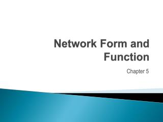 Network Form and Function