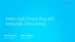 Metro style Device App and Metadata Onboarding