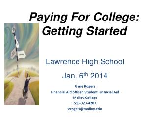 Paying For College:     Getting Started