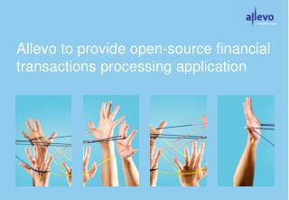 Allevo  to  provide open-source financial transactions processing application