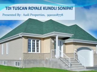tuscan royale kundli, 9910208778, tdi project tuscan royale