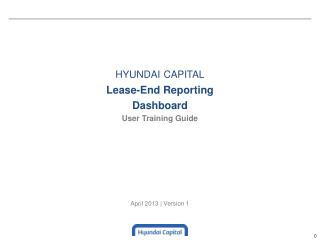 hyundai capital Lease-End Reporting  Dashboard User Training Guide