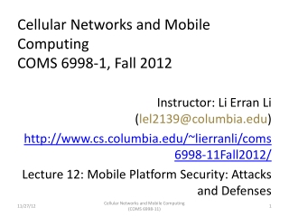 Cellular Networks and Mobile Computing COMS 6998-1, Fall 2012