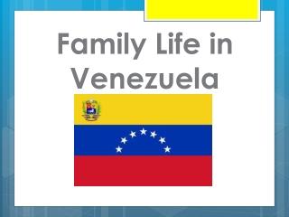Family Life in Venezuela