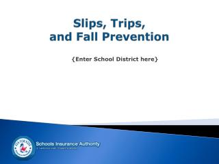 Slips, Trips,  and Fall  Prevention