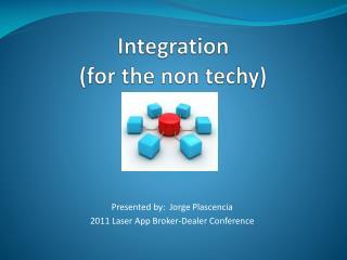 Integration  (for the non techy)
