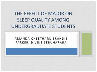 The Effect of major on sleep quality among undergraduate students