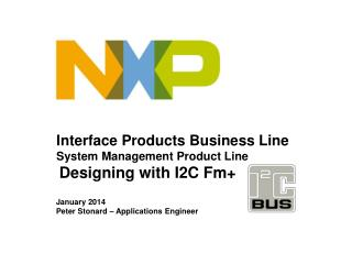 Interface Products Business Line System Management Product Line Designing with I2C Fm+
