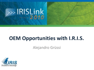 OEM Opportunities with  I.R.I.S.