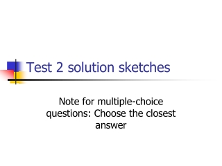 Test 2 solution sketches