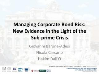 Managing Corporate Bond Risk: New Evidence in the Light of the Sub-prime Crisis