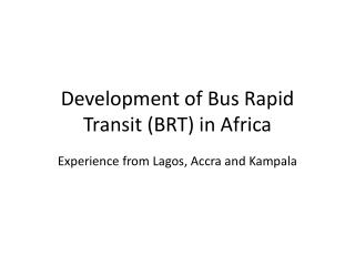 development of bus rapid transit brt in africa