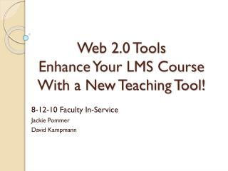 Web 2.0 Tools Enhance Your LMS Course With a New Teaching Tool!