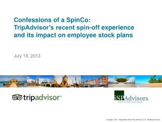 Confessions of a SpinCo: TripAdvisor�s recent spin-off experience  and its impact on employee stock plans