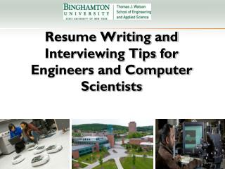 Resume Writing and Interviewing Tips for  Engineers and Computer Scientists
