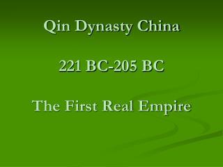 qin dynasty china 221 bc-205 bc the first real empire