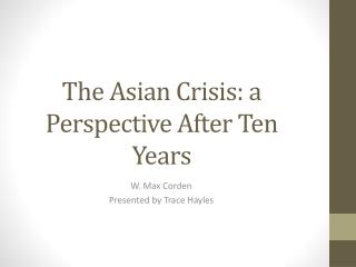 The Asian Crisis: a Perspective After Ten Years