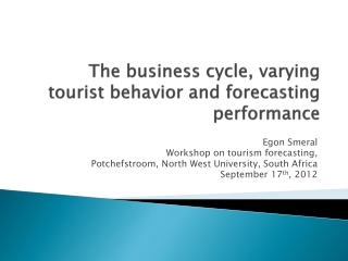 The business cycle, varying tourist behavior and  forecasting performance