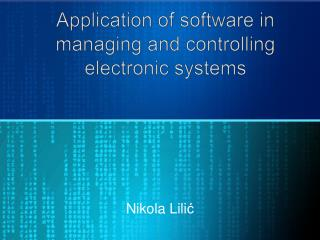 Application of software in managing and controlling electronic systems