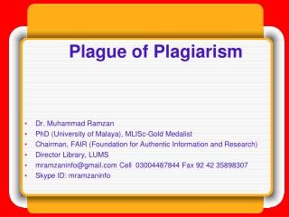Plague of Plagiarism Dr . Muhammad Ramzan PhD (University of Malaya), MLISc-Gold Medalist