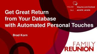 Get Great Return  from Your Database  with Automated Personal Touches
