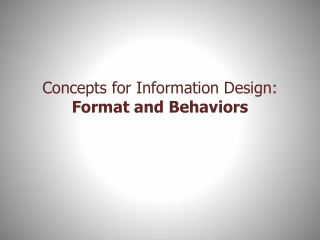 Concepts for Information Design: Format and Behaviors