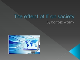 The effect of IT on society