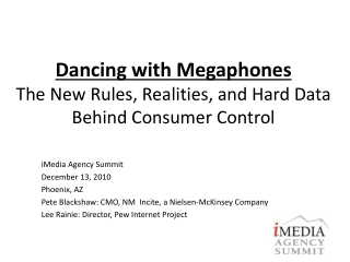 Dancing with Megaphones The New Rules, Realities, and Hard Data Behind Consumer Control