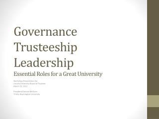 Governance Trusteeship Leadership Essential Roles for a Great University