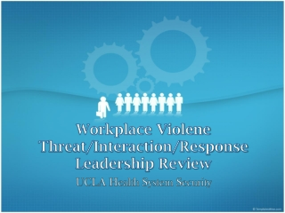 Workplace Violene Threat/Interaction/Response Leadership Review