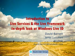 Introduction to Live Services & the Live Framework In-depth look at Windows Live ID