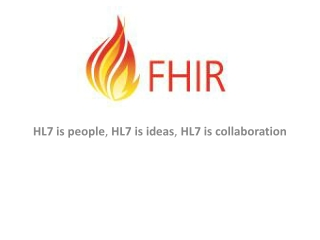 HL7 is people ,  HL7 is ideas ,  HL7 is collaboration