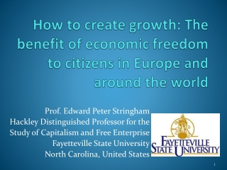 How to create growth: The benefit of economic freedom to citizens in Europe and around the world
