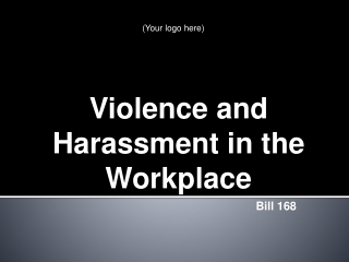 Violence and Harassment in the Workplace