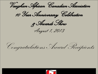 Vaughan African Canadian Association 10 Year Anniversary Celebration & Awards Show August 1, 2013 Congratulations Award