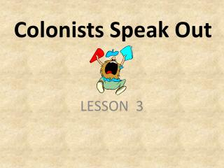 Colonists Speak Out