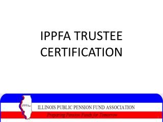 IPPFA TRUSTEE CERTIFICATION