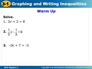 Warm Up Solve. 3 x  + 2 = 8 2. 3.   -2k + 7 = -3