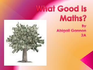 What Good Is Maths?