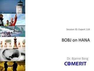 Session ID : Expert 114 BOBJ on HANA